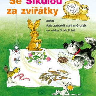 Se Šikulou za zvířátky aneb Jak zabavit nadané dítě ve věku 3 až 5 let