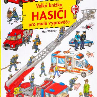 Velká knížka Hasiči pro malé vypravěče